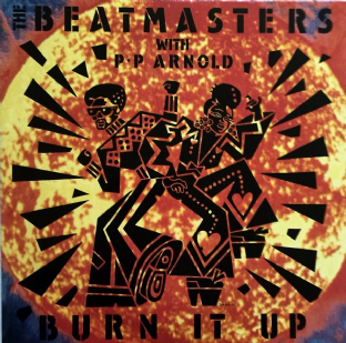 "Beatmasters (The) With P.P. Arnold ‎- Burn It Up (7"") (EX+/EX+)"